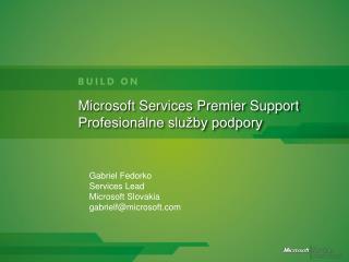 Microsoft Services Premier Support Profesion lne slu by podpory