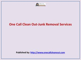 One Call Clean Out-Junk Removal Services