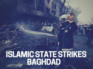 Islamic State strikes Baghdad