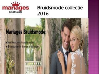 Bruidsjurken online kopen - Bruidsmode collectie 2016