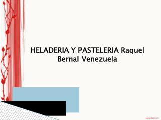 Raquel Bernal Venezuela - Heladeria y pasteleria