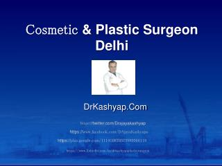 Cosmetic and Plastic Surgeon Delhi - drkashyap.com