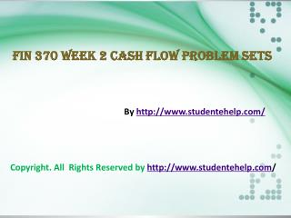 FIN 370 Week 2 Cash Flow Problem Sets