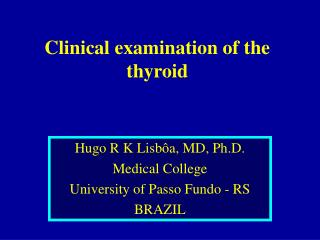 Clinical examination of the thyroid