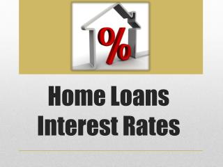 Simple Ways to Secure the Best Home Loans Interest Rate Possible