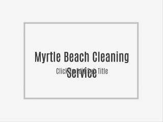 Myrtle Beach Cleaning Service
