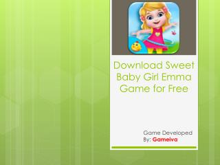 Download Sweet Baby Girl Emma Game for Free