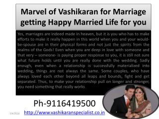Marvel of Vashikaran for Marriage getting Happy Married Life for you