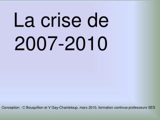 La crise de 2007-2010