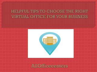 HELPFUL TIPS TO CHOOSE THE RIGHT VIRTUAL OFFICE FOR YOUR BUSINESS