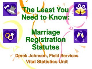 The Least You Need to Know:  Marriage  Registration Statutes