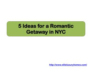 5 Ideas for a Romantic Getaway in NYC