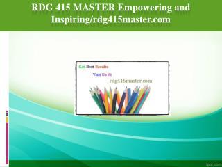 RDG 415 MASTER Empowering and Inspiring/rdg415master.com