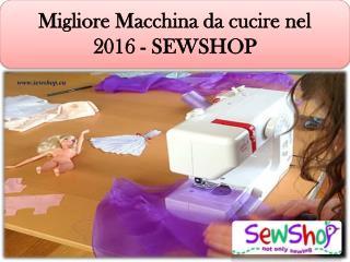 Migliore macchina da cucire nel 2016 sewshop