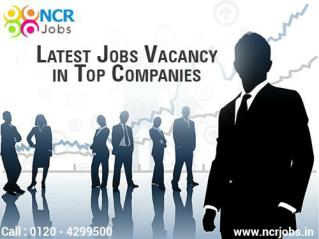 Latest Jobs Vacancies In Delhi NCR