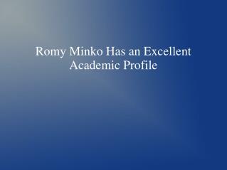 Romy Minko Has an Excellent Academic Profile