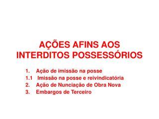 A  ES AFINS AOS INTERDITOS POSSESS RIOS