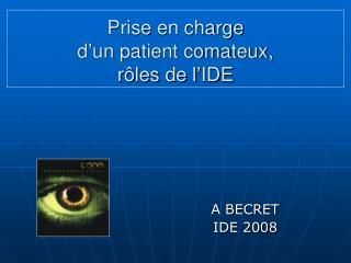 Prise en charge  d un patient comateux,  r les de l IDE