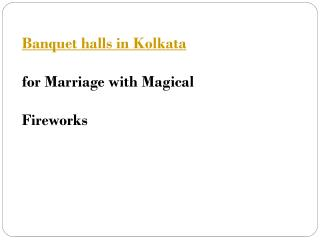 Banquet halls in Kolkata for Marriage with Magical Fireworks