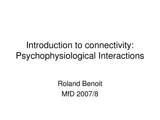 Introduction to connectivity: Psychophysiological Interactions