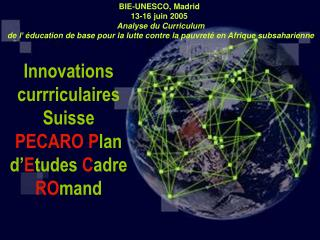 Innovations currriculaires  Suisse PECARO Plan d Etudes Cadre ROmand