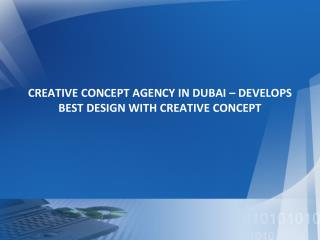 CREATIVE CONCEPT AGENCY IN DUBAI – DEVELOPS BEST DESIGN WITH CREATIVE CONCEPT