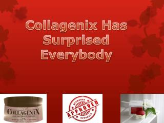 Collagenix Has Surprised Everybody