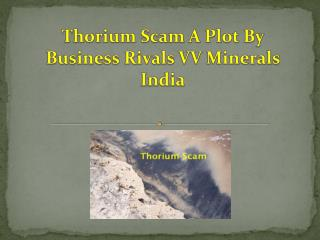 Thorium Scam A Plot By Business Rivals VV Minerals India