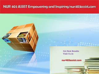 NUR 403 ASSIST Empowering and Inspiring/nur403assist.com