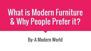 What is Modern Furniture & Why People Prefer it?