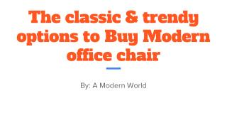 The classic & trendy options to Buy Modern office chair