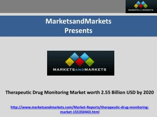 Therapeutic Drug Monitoring Market Projected to Reach 2.55 Billion USD by 2020