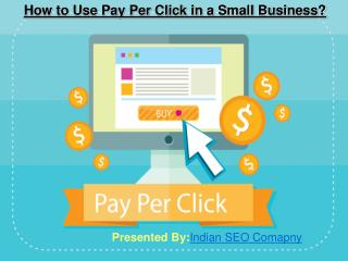 How to Use Pay Per Click in Small Business?