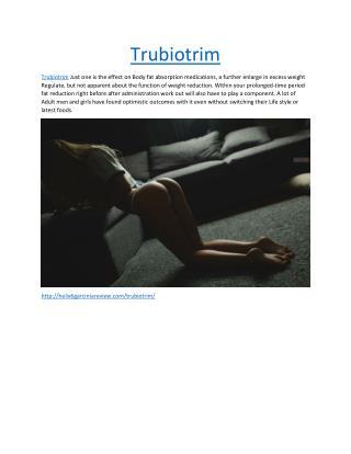 Trubiotrim >> http://helix6garciniareview.com/trubiotrim/
