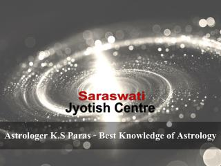 Astrologer K.S Paras - Best Knowledge of Astrology