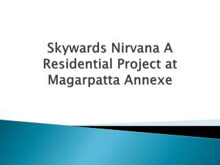 Skywards Nirvana Bringing Lavish Apartments in Magarpatta Annexe