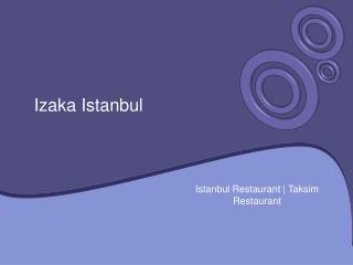 Istanbul Restaurant | Taksim Restaurant | Izaka Istanbul