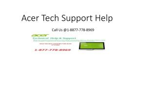 1877-778-8969 Acer Tech Support Phone Number�