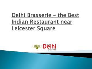The best Indian Restaurant near Leicester Square - Delhi Brasserie