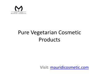 Pure Vegetarian Cosmetic Products