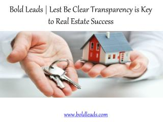 Bold Leads Reviews | Lest Be Clear Transparency is Key to Real Estate Success