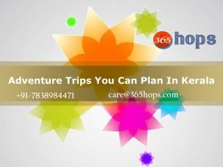 Plan A Adventure Outing In Kerala