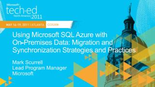 Using Microsoft SQL Azure with  On-Premises Data: Migration and  Synchronization Strategies and Practices
