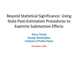 Beyond Statistical Significance: Using Stata Post-Estimation Procedures to Examine Substantive Effects