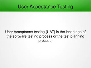 User Acceptance Testing And It's Effective Execution