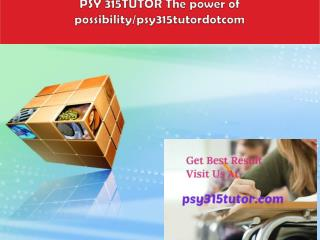 PSY 315TUTOR The power of possibility/psy315tutordotcom