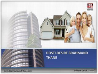 Dosti Desire Brahmand Thane New Launch: Price, Amenities and Floorplan