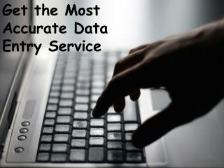 Get the Most Accurate Data Entry Service