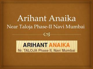 Arihant Anaika Taloja Navi Mumbai – Investors Clinic