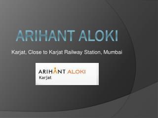 Arihant Aloki Karjat Mumbai – Investors Clinic